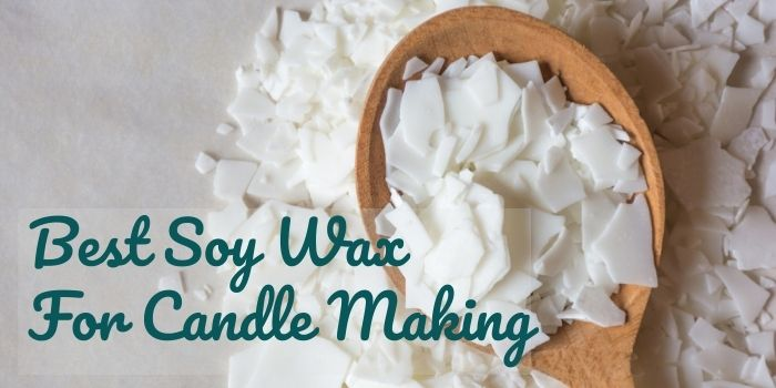 Best Soy Wax For Candle Making