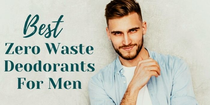 Best Zero Waste Deodorants For Men