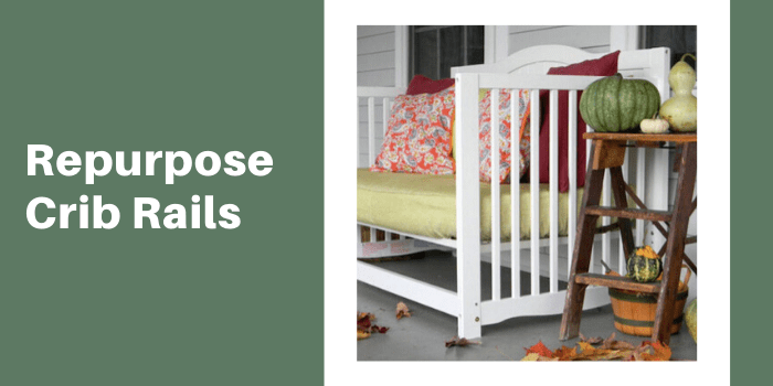 Repurpose Crib Rails