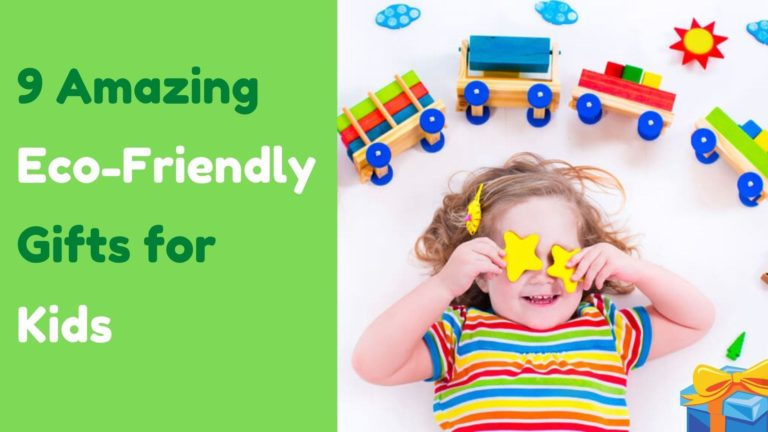9 Amazing Eco Ffriendly Gifts For Kids