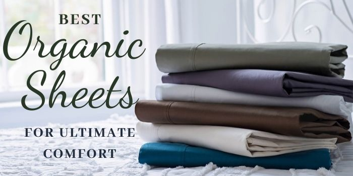 The 9 Best Organic Sheets For Ultimate Comfort