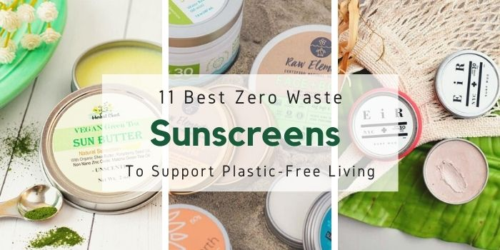 11 Best Zero Waste Sunscreens To Support Plastic-Free Living