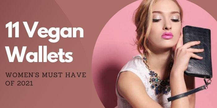 11 Vegan Wallets — Women's Must Have of 2021