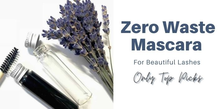 Zero Waste Mascara For Beautiful Lashes — Only Top Picks