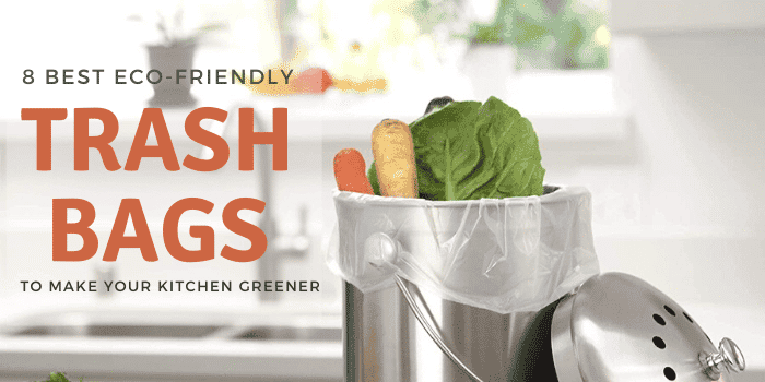 8 Best Eco-Friendly Trash Bags To Make Your Kitchen Greener
