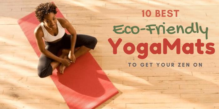 10 Best Eco-Friendly Yoga Mats To Get Your Zen On