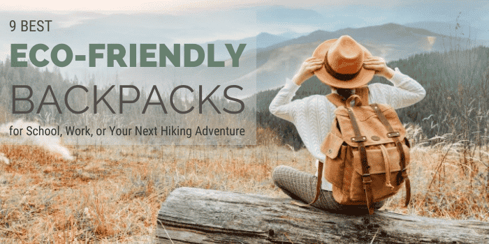 9 Best Eco-Friendly Backpacks for School, Work, or Your Next Hiking Adventure